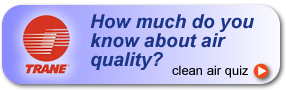 Trane. How much do you know about air quality?  Clean air quiz.